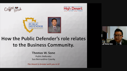 A screenshot from Zoom showing San Bernardino County Public Defender Thomas Sone next to a slide that reads 'How the Public Defender's role relates to the Business Community'